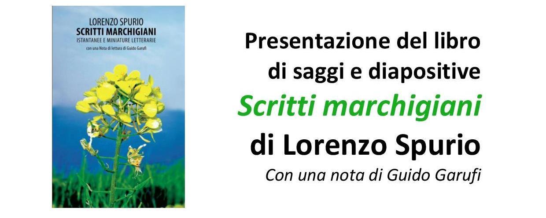 """Presentazione del libro """"Scritti marchigiani"""" di Lorenzo Spurio"""