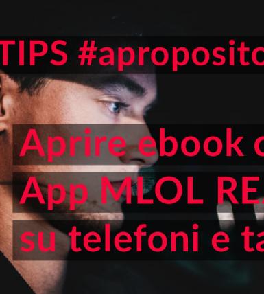 Aprire ebook con App MLOL READER per telefoni e tablet in pochi istanti