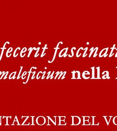 """Ipsa fecerit fascinationes. Un processo per """"maleficium"""" nella Maiolati del 1594"""