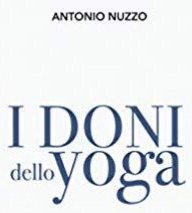 """""""I doni dello Yoga. Per praticare una vita piena"""""""